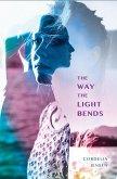 The Way The Light Bends (eBook, ePUB)