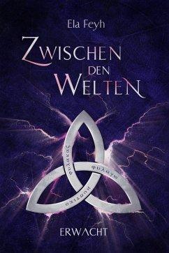 Zwischen den Welten (eBook, ePUB) - Feyh, Ela