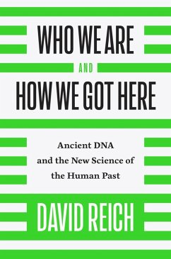 Who We Are and How We Got Here (eBook, ePUB) - Reich, David