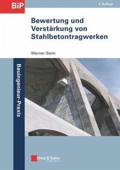Bewertung und Verstärkung von Stahlbetontragwerken - Seim, Werner