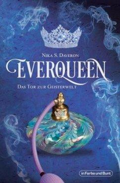 Everqueen - Das Tor zur Geisterwelt - Daveron, Nika S.