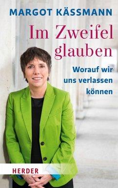 Im Zweifel glauben (eBook, ePUB) - Käßmann, Margot