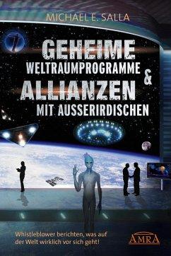 Geheime Weltraumprogramme & Allianzen mit Außer...