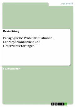 Pädagogische Problemsituationen. Lehrerpersönlichkeit und Unterrichtsstörungen (eBook, PDF)