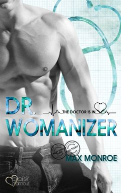 The Doctor Is In!: Dr. Womanizer (eBook, ePUB) - Monroe, Max