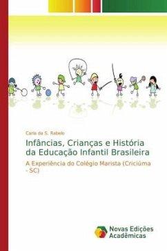 Infâncias, Crianças e História da Educação Infantil Brasileira
