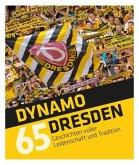 Dynamo Dresden - 65 Geschichten