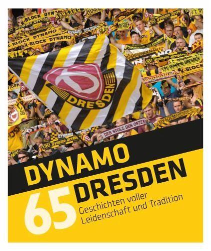 Dynamo Dresden - 65 Geschichten - Meyer, Tino; Geisler, Sven; Klein, Daniel
