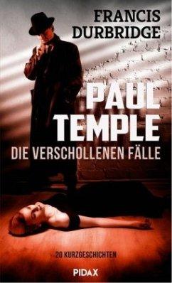 Paul Temple - Die verschollenen Fälle - Durbridge, Francis