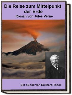 Die Reise zum Mittelpunkt der Erde (eBook, ePUB) - Toboll, Eckhard