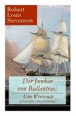 Der Junker von Ballantrae: Eine Wintermär (Historischer Abenteuerroman): Ein Roman abenteuerlicher Schicksale