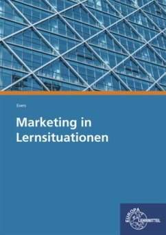 Marketing in Lernsituationen - Evers, Frank