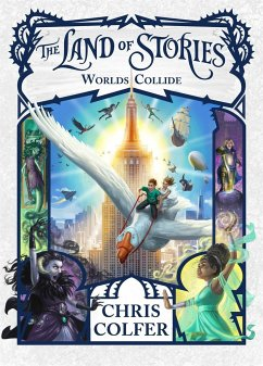 The Land of Stories 06: Worlds Collide - Colfer, Chris