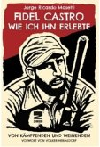 Fidel Castro - Wie ich ihn erlebte
