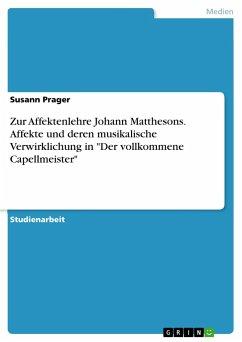 Zur Affektenlehre Johann Matthesons. Affekte und deren musikalische Verwirklichung in