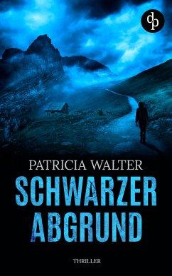 Schwarzer Abgrund (Thriller) (eBook, ePUB) - Walter, Patricia