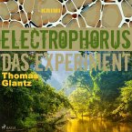 Electrophorus - Das Experiment (Ungekürzt) (MP3-Download)