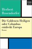 Die Goldenen Heiligen oder Columbus entdeckt Europa (eBook, ePUB)