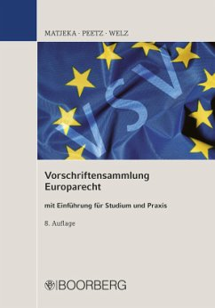 Vorschriftensammlung Europarecht mit Einführung für Studium und Praxis - Matjeka, Manfred; Peetz, Cornelius; Welz, Christian