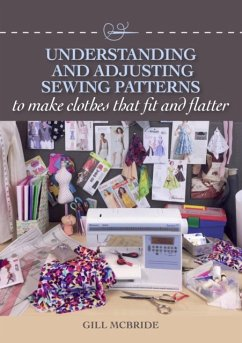 Understanding and Adjusting Sewing Patterns: To Make Clothes That Fit and Flatter - McBride, Gill