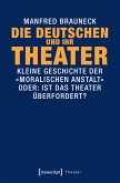 Die Deutschen und ihr Theater (eBook, ePUB)