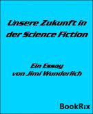 Unsere Zukunft in der Science Fiction (eBook, ePUB)