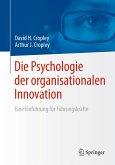 Die Psychologie der organisationalen Innovation (eBook, PDF)