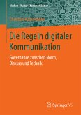Die Regeln digitaler Kommunikation (eBook, PDF)