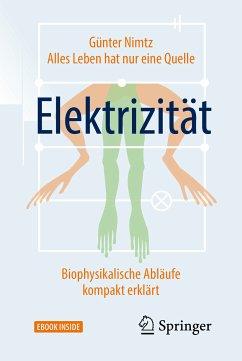 Alles Leben hat nur eine Quelle: Elektrizität (eBook, PDF) - Nimtz, Günter