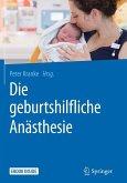 Die geburtshilfliche Anästhesie (eBook, PDF)