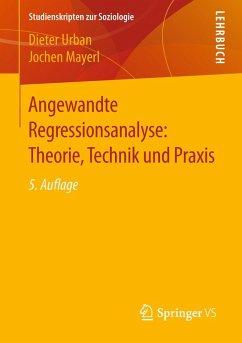 Angewandte Regressionsanalyse: Theorie, Technik und Praxis (eBook, PDF) - Urban, Dieter; Mayerl, Jochen
