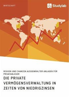 Die private Vermögensverwaltung in Zeiten von Niedrigzinsen (eBook, ePUB)