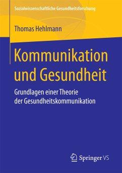 Kommunikation und Gesundheit (eBook, PDF) - Hehlmann, Thomas