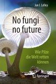 No fungi no future (eBook, PDF)