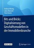 Bits and Bricks: Digitalisierung von Geschäftsmodellen in der Immobilienbranche (eBook, PDF)