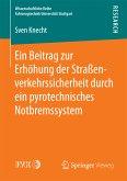 Ein Beitrag zur Erhöhung der Straßenverkehrssicherheit durch ein pyrotechnisches Notbremssystem (eBook, PDF)