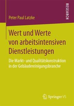 Wert und Werte von arbeitsintensiven Dienstleistungen (eBook, PDF) - Latzke, Peter Paul