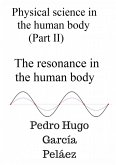 Physical Science in the Human Body (part II) The Resonance in the Human Body (eBook, ePUB)