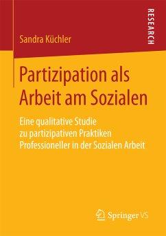 Partizipation als Arbeit am Sozialen (eBook, PDF) - Küchler, Sandra