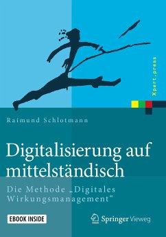 Digitalisierung auf mittelständisch (eBook, PDF) - Schlotmann, Raimund