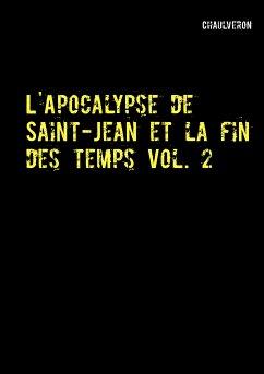L'Apocalypse de Saint-Jean et la fin des temps 2 (eBook, ePUB)