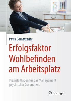 Erfolgsfaktor Wohlbefinden am Arbeitsplatz (eBook, PDF) - Bernatzeder, Petra