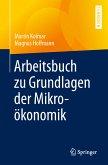 Arbeitsbuch zu Grundlagen der Mikroökonomik (eBook, PDF)