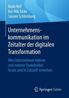 Unternehmenskommunikation im Zeitalter der digitalen Transformation (eBook, PDF) - Schömburg, Souren; Eicke, Kai-Nils; Kirf, Bodo