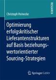 Optimierung erfolgskritischer Lieferantenstrukturen auf Basis beziehungswertorientierter Sourcing-Strategien (eBook, PDF)