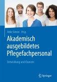 Akademisch ausgebildetes Pflegefachpersonal (eBook, PDF)