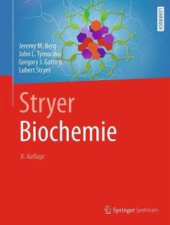 Stryer Biochemie (eBook, PDF) - Berg, Jeremy M.; Tymoczko, John L.; Gatto jr., Gregory J.; Stryer, Lubert