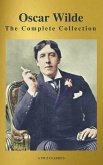 Oscar Wilde: The Complete Collection (Best Navigation) (A to Z Classics) (eBook, ePUB)