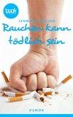 Rauchen kann tödlich sein (Kurzgeschichte, Humor) (eBook, ePUB)