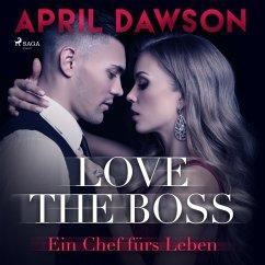 Love the Boss - Ein Chef fürs Leben / The Boss Bd.2 (MP3-Download) - Dawson, April